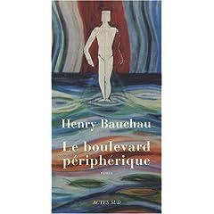 Le boulevard périphérique - Henry Bauchau
