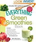 The Everything Green Smoothies Book:...