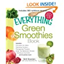The Everything Green Smoothies Book: Includes The Green Go-Getter, Cleansing Cranberry, Pomegranate Preventer, Green Tea Metabolism booster, Cantaloupe Quencher, and hundreds more!