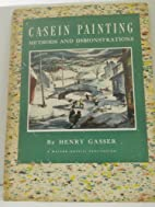 Casein painting; methods and demonstrations…