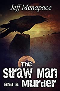 The Straw Man And A Murder - A Horror Thriller by Jeff Menapace ebook deal