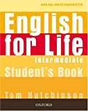 English for Life: Intermediate: Student's Book: General English four-skills course for adults