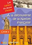 A la d�couverte de la Nation fran�ais...