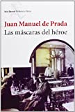 img - for Las mascaras del heroe (Biblioteca Breve) (Spanish Edition) book / textbook / text book