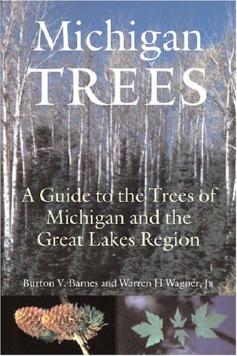 Michigan Trees, Revised and Updated: A Guide to the Trees of the Great Lakes Region