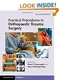 Practical Procedures in Orthopaedic Trauma Surgery
