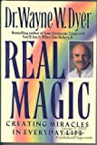 Real Magic: Creating Miracles in Everyday Life (0060166789) by Wayne W. Dyer