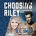 Choosing Riley: Sarafin Warriors, Book 1 Audiobook by S.E. Smith Narrated by David Brenin