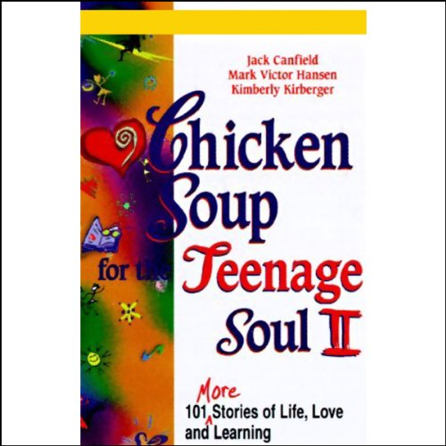 Chicken Soup for the Teenage Soul II by Jack Canfield, Mark Victor Hansen, Kimberly Kirberger