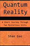 img - for Quantum Reality: A Short Journey Through Two Mysterious Slits book / textbook / text book