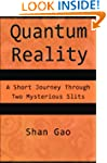 Quantum Reality: A Short Journey Thro...