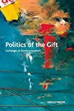 Politics of the Gift: Exchanges in Poststructuralism (Crosscurrents) (0748642021) by Moore, Gerald