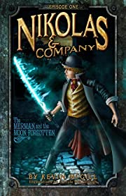 Nikolas and Company: The Merman and The Moon Forgotten (Episode #1)