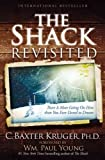 9781455516803: [ [ [ The Shack Revisited: There Is More Going on Here Than You Ever Dared to Dream [ THE SHACK REVISITED: THERE IS MORE GOING ON HERE THAN YOU EVER DARED TO DREAM ] By Kruger, C Baxter ( Author )Oct-02-2012 Paperback