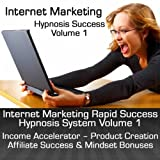 Internet Marketing Success Hypnosis Pack - Session 1