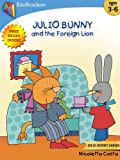 Julio Bunny and the Foreign Lion (Free Audio Book Inside): ---  Easter Book Collection For Kids --- (Julio Bunny Series)