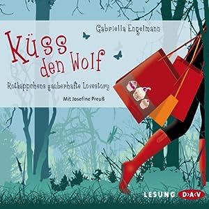 Küss den Wolf Hörbuch