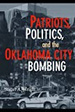 img - for Patriots, Politics, and the Oklahoma City Bombing (Cambridge Studies in Contentious Politics) book / textbook / text book