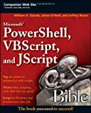 Microsoft PowerShell, VBScript and JScript Bible (Bible (Wiley)) (0470386800) by Stanek, William R.