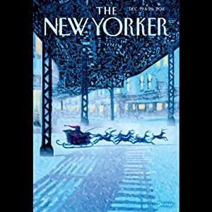 The New Yorker, December 19th & 26th 2011: Part 1 (Peter Hessler, David Remnick, Abby Aguirre) | [Peter Hessler, David Remnick, Abby Aguirre]