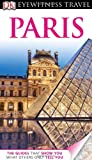 DK Eyewitness Travel Guide: Paris [With Map] (DK Eyewitness Travel Guides)