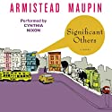 Significant Others: Tales of the City, Book 5 Audiobook by Armistead Maupin Narrated by Cynthia Nixon