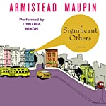 Significant Others: Tales of the City, Book 5 (       UNABRIDGED) by Armistead Maupin Narrated by Cynthia Nixon