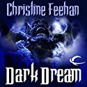Dark Dream: Dark Series, Book 7 Audiobook by Christine Feehan Narrated by Eric Michael Summerer