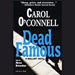 Dead Famous: A Mallory Novel (       UNABRIDGED) by Carol O'Connell Narrated by Alyssa Bresnahan