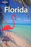 Florida (Lonely Planet Florida) - Jeff Campbell, Becca Blond, Jennifer Denniston, Beth Greenfield, Adam Karlin, Willy Volk