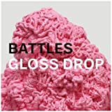 Gloss Drop by Battles