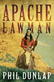 Apache Lawman (U.S. Marshal Piedmont Kelly Book 4)