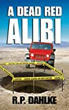A DEAD RED ALIBI (The Dead Red Mystery Series Book 4)