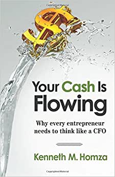 Your Cash Is Flowing: Why Every Entrepreneur Needs To Think Like A CFO