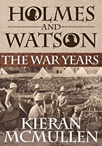Holmes and Watson - The War Years: Kieran McMullen: 9781780923154: Amazon.com: Books