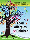 Food Allergies & Children: Pocket Guide for Parents (Allergy Free Table Book 2)