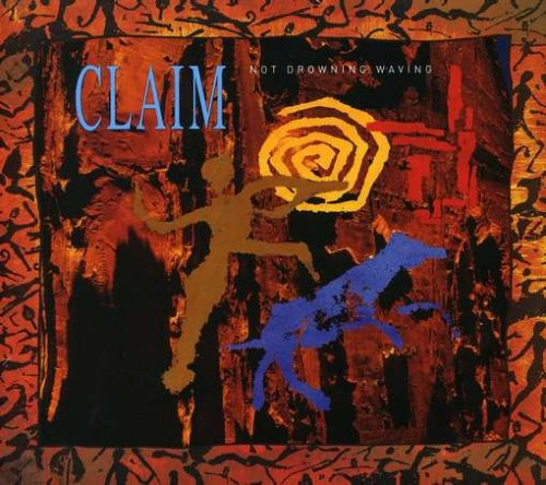 Claim - Not Drowning Waving