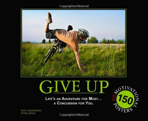 Give Up: Life's an Adventure