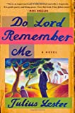 Do Lord Remember Me: A Novel (0312285566) by Lester, Julius