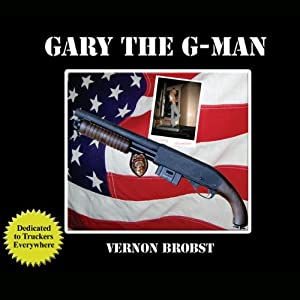 Gary the G-Man | [Vernon Brobst]