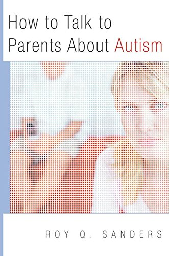 How to Talk to Parents about Autism (Norton Professional Book)