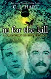 In for the Kill: A True Story of Hunting Evil