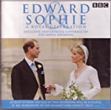 St. George's School Choir Edward & Sophie - The Royal Wedding: A Royal Celebration - Exclusive and Official Coverage of the Royal Wedding - HRH The Prince Edward and Sophie Rhys-Jones - June 19th 1999 [EAN 684911004229]