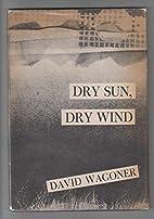 Dry Sun, Dry Wind (Indiana University Poetry…