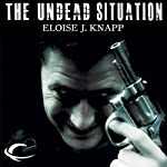 The Undead Situation (       UNABRIDGED) by Eloise J. Knapp Narrated by Kevin T. Collins