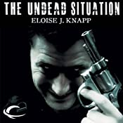 The Undead Situation | Eloise J. Knapp