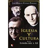 Iglesia y cultura en la España del siglo XX