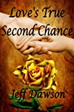 img - for Love's True Second Chance book / textbook / text book