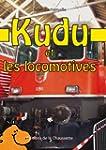 Kudu et les locomotives