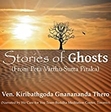 Stories of Ghosts from the Petavatthu Audiobook by Ven. Kiribathgoda Gnanananda Thero Narrated by  We Care for You Team - Buddha Meditation Center, Toronto